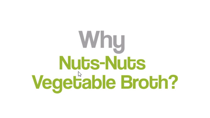 Why Nuts-Nuts Vegetable broth?